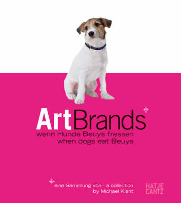 ArtBrands When Dogs Eat Beuys: A Collection by Michael Klant