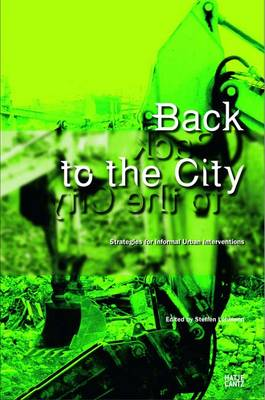 Back to the City: Strategies for Informal Interventions - Collaboration Between Artists and Architects