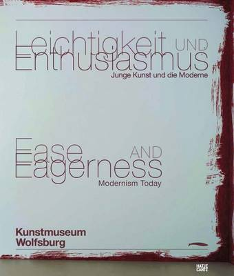 Ease and Eagerness: Modernism Today