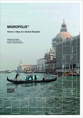 Migropolis: Venice and the Global Atlas of a Situation