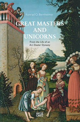 Great Masters and Unicorns: The Story of an Art Dealer Dynasty