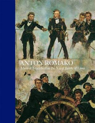 Anton Romako: Admiral Tegetthoff in the Naval Battle of Lissa