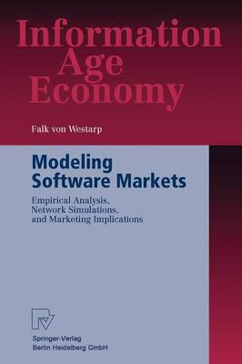 Modeling Software Markets: Empirical Analysis, Network Simulations, and Marketing Implications