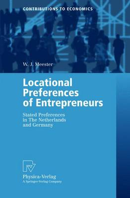 Locational Preferences of Entrepreneurs: Stated Preferences in The Netherlands and Germany