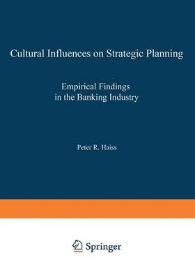 Cultural Influences on Strategic Planning: Empirical Findings in the Banking Industry