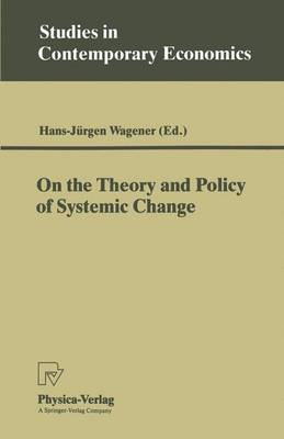 On the Theory and Policy of Systemic Change