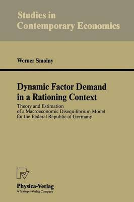 Dynamic Factor Demand in a Rationing Context: Theory and Estimation of a Macroeconomic Disequilibrium Model for the Federal Republic of Germany