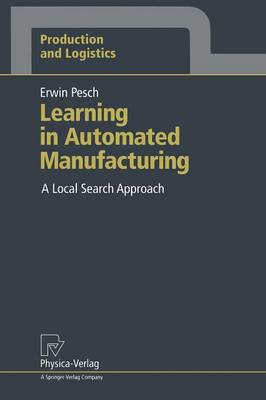 Learning in Automated Manufacturing: A Local Search Approach