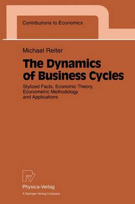 The Dynamics of Business Cycles: Stylized Facts, Economic Theory, Econometric Methodology and Applications