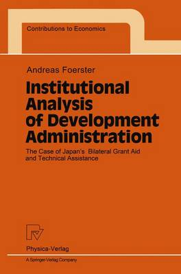 Institutional Analysis of Development Administration: The Case of Japan's Bilateral Grant Aid and Technical Assistance