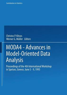 MODA4 - Advances in Model-Oriented Data Analysis: Proceedings of the 4th International Workshop in Spetses, Greece June 5-9, 1995