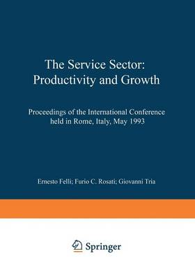 The Service Sector: Productivity and Growth: Proceedings of the International Conference held in Rome, Italy, May 27-28 1993
