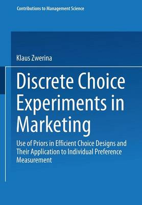 Discrete Choice Experiments in Marketing: Use of Priors in Efficient Choice Designs and Their Application to Individual Preference Measurement