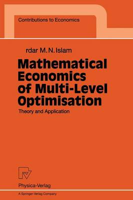 Mathematical Economics of Multi-Level Optimisation: Theory and Application
