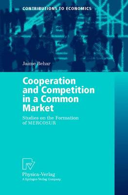 Cooperation and Competition in a Common Market: Studies on the Formation of MERCOSUR