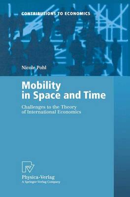 Mobility in Space and Time: Challenges to the Theory of International Economics