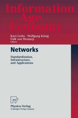 Networks: Standardization, Infrastructure, and Applications