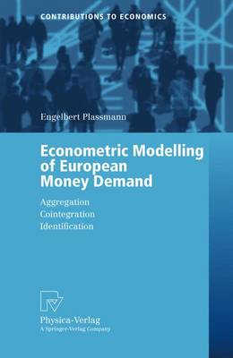 Econometric Modelling of European Money Demand: Aggregation, Cointegration, Identification