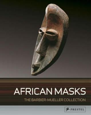 African Masks: From the Barbier-Mueller Collection
