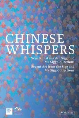 Chinese Whispers: Recent Art of the Sigg and M+ Sigg Collections