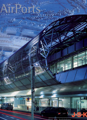 Airports: J-S-K Architects / SIAT