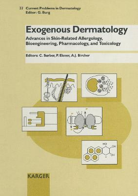 Exogenous Dermatology: Advances in Skin-Related Allergology, Bioengineering, Pharmacology and Toxicology.