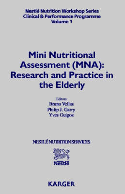 Mini Nutritional Assessment (MNA): 1st Nestle Clinical and Performance Nutrition Workshop, Mini Nutritional Assessment (MNA) - MNA in the Elderly, Lausanne, October 1997.: 1st: Nestle Clinical and Performance Nutrition Workshop, Mini Nutritional Assessmen