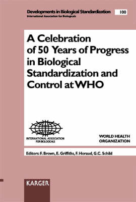 Celebration of 50 Years of Progress in Biological Standardization and Control at WHO: Geneva, October 1998.