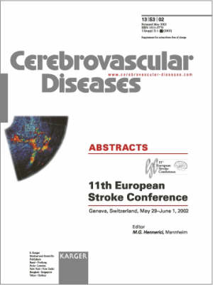 European Stroke Conference: 11th Conference, Geneva, May-June 2002: Abstracts. Supplement Issue: Cerebrovascular Diseases 2002, Vol. 13, Suppl. 3