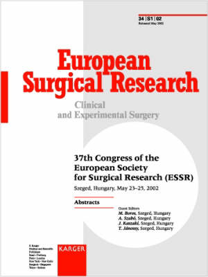 European Society for Surgical Research (ESSR): 37th Congress, Szeged, May 2002: Abstracts. Supplement Issue: European Surgical Research 2002, Vol. 34, Suppl. 1