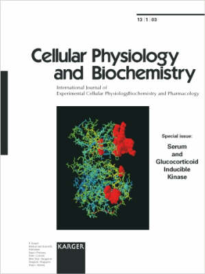 Serum and Glucocorticoid Inducible Kinase: Special Topic Issue: Cellular Physiology and Biochemistry 2003, Vol. 13, No. 1