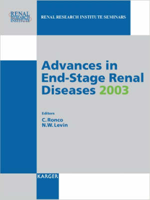 Advances in End-Stage Renal Diseases 2003: International Conference on Dialysis 5, Miami, Fla., January 2003. Reprint of: Blood Purification 2003, Vol. 21, No. 1
