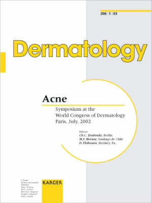 Acne: Symposium at the World Congress of Dermatology, Paris, July 2002. Special Topic Issue: Dermatology 2003, Vol. 206, No. 1