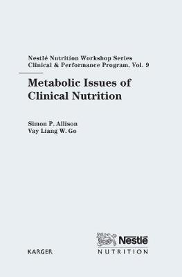 Metabolic Issues of Clinical Nutrition: 9th Nestle Nutrition Workshop, Bangkok, November 2003.