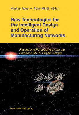 New Technologies for the Intelligent Design and Operation of Manufacturing Networks: Results and Perspectives from the European AITPL Project Cluster
