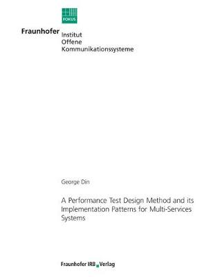 A Performance Test Design Method and Its Implementation Patterns for Multi-Services Systems