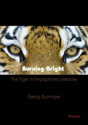 Burning Bright: The Tiger in Anglophone Literature