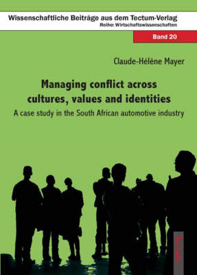 Managing Conflict Across Cultures, Values and Identities: A Case Study in the South African Automotive Industry