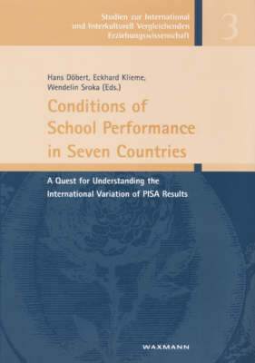 Conditions of School Performance in Seven Countries: A Quest for Understanding the International Variation of PISA Results