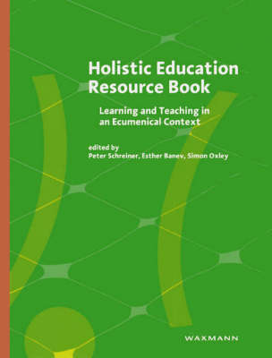 Holistic Education Resource Book: Learning and Teaching in an Ecumenical Context