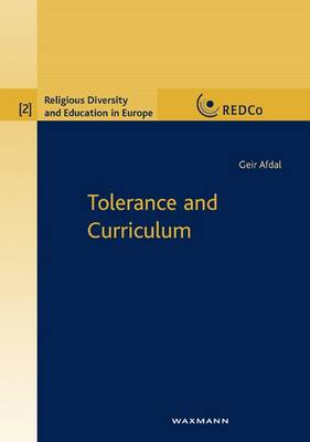 Tolerance and the Curriculum: Conceptions of Tolerance in the Multicultural Unitary Norwegian Compulsory School