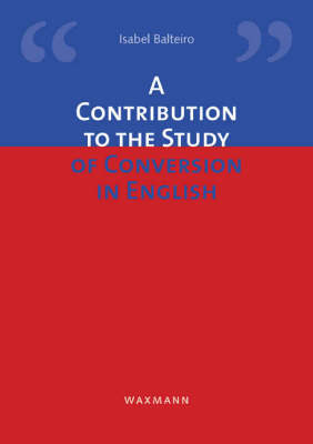 A Contribution to the Study of Conversion in English