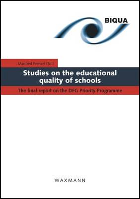 Studies on the Educational Quality of Schools: The Final Report on the DFG Priority Programme