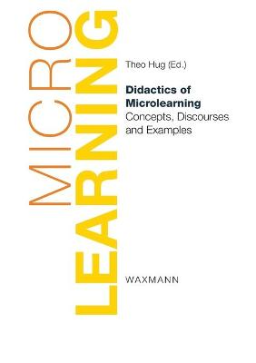 Didactics of Microlearning: Concepts, Discourses and Examples