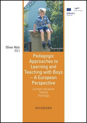 Pedagogic Approaches to Learning and Teaching with Boys: A European Perspective - Current Situation - Trends - Findings