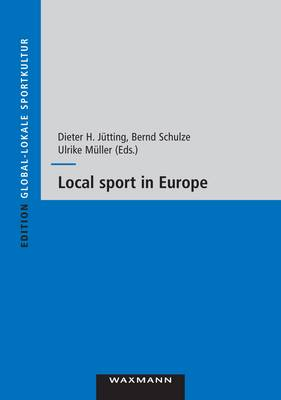 Local Sport in Europe: Proceedings of the Fourth Eass Conference 31.05.-03.06.2007 in Munster