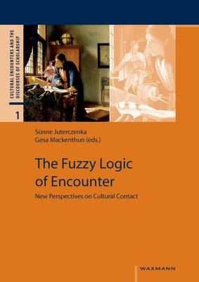 The Fuzzy Logic of Encounter: New Perspectives on Cultural Contact