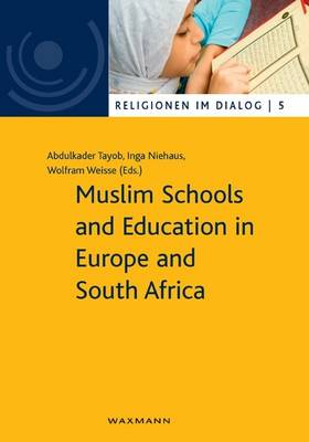 Muslim Schools and Education in Europe and South Africa