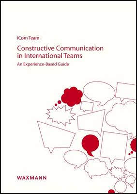 Constructive Communication in International Teams: An Experience-Based Guide