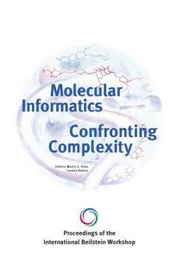 Proceedings of the International Beilstein Workshop. Molecular Informatics: Confronting Complexity